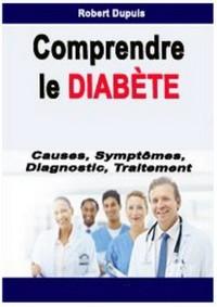 Comprendre le Diabète - Causes, Symptômes, diagnostic et Traitement