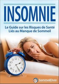 Comprendre l'Insomnie - Guide sur les risques de santé liés au manque de sommeil